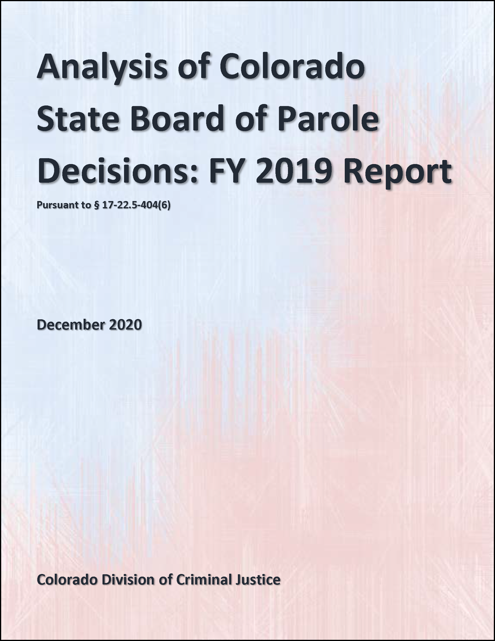 Analysis of Colorado State Board of Parole Decisions: FY 2019 Report(December 2020)