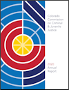 Colorado Commission on Criminal and Juvenile Justice: FY 2020 Annual Report (December 2020)