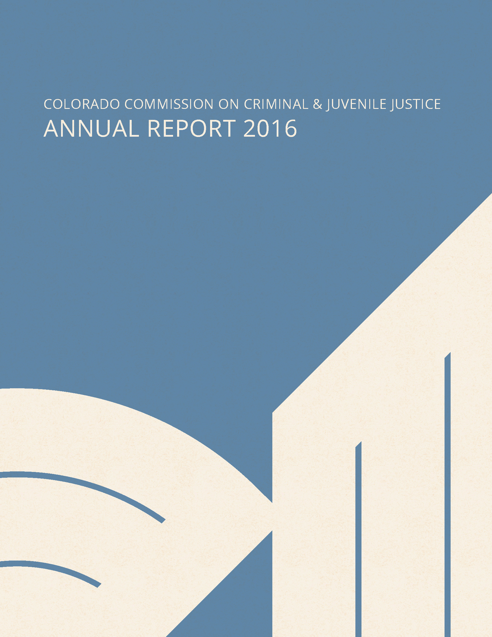 Colorado Commission on Criminal and Juvenile Justice: FY 2016 Annual Report (December 2016)