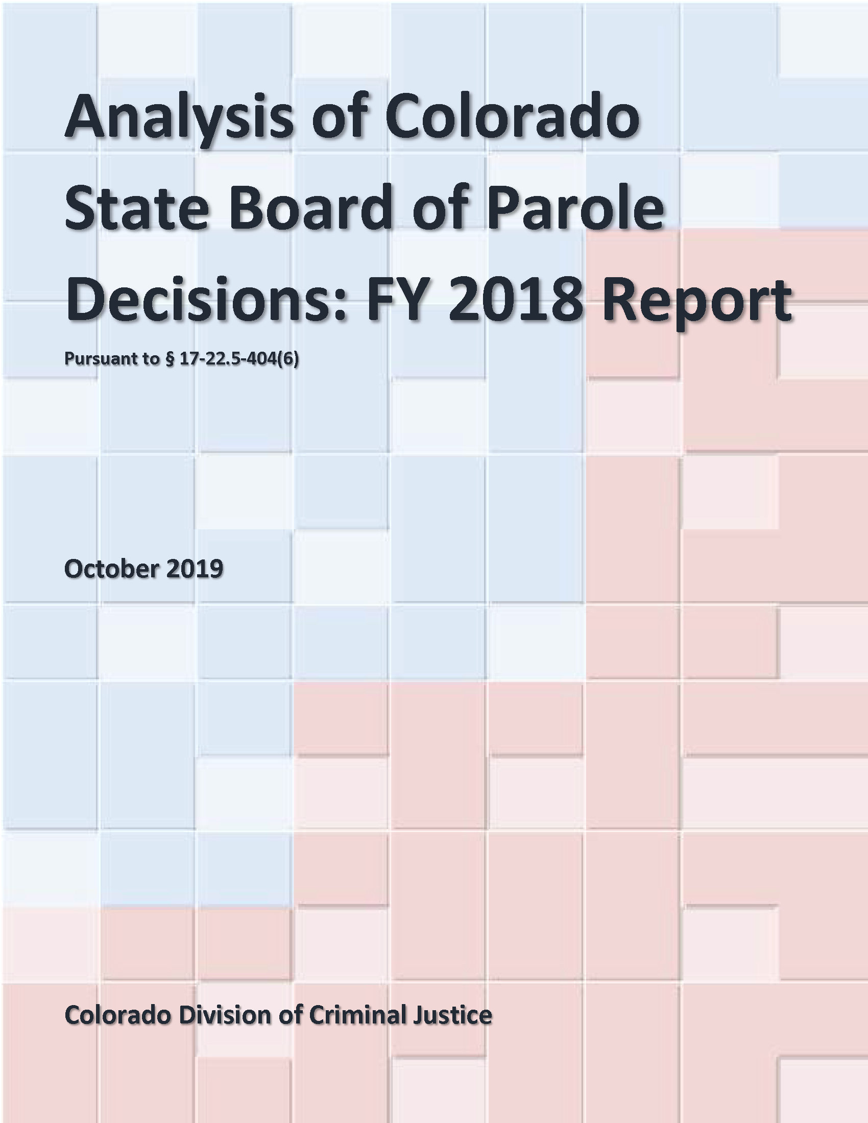Analysis of Colorado State Board of Parole Decisions: FY 2018 Report (October 2019)